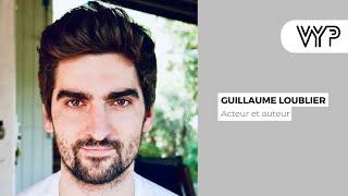 VYP Avec Guillaume Loublier, acteur et auteur