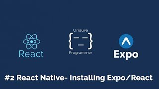 #2 React Native Beginner - Installing React and Expo