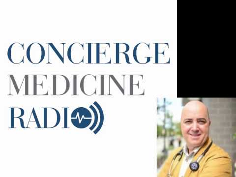 Concierge Medicine Radio 26: How to Start a Direct Pay, House Call Practice with Dr. Ernest Brown