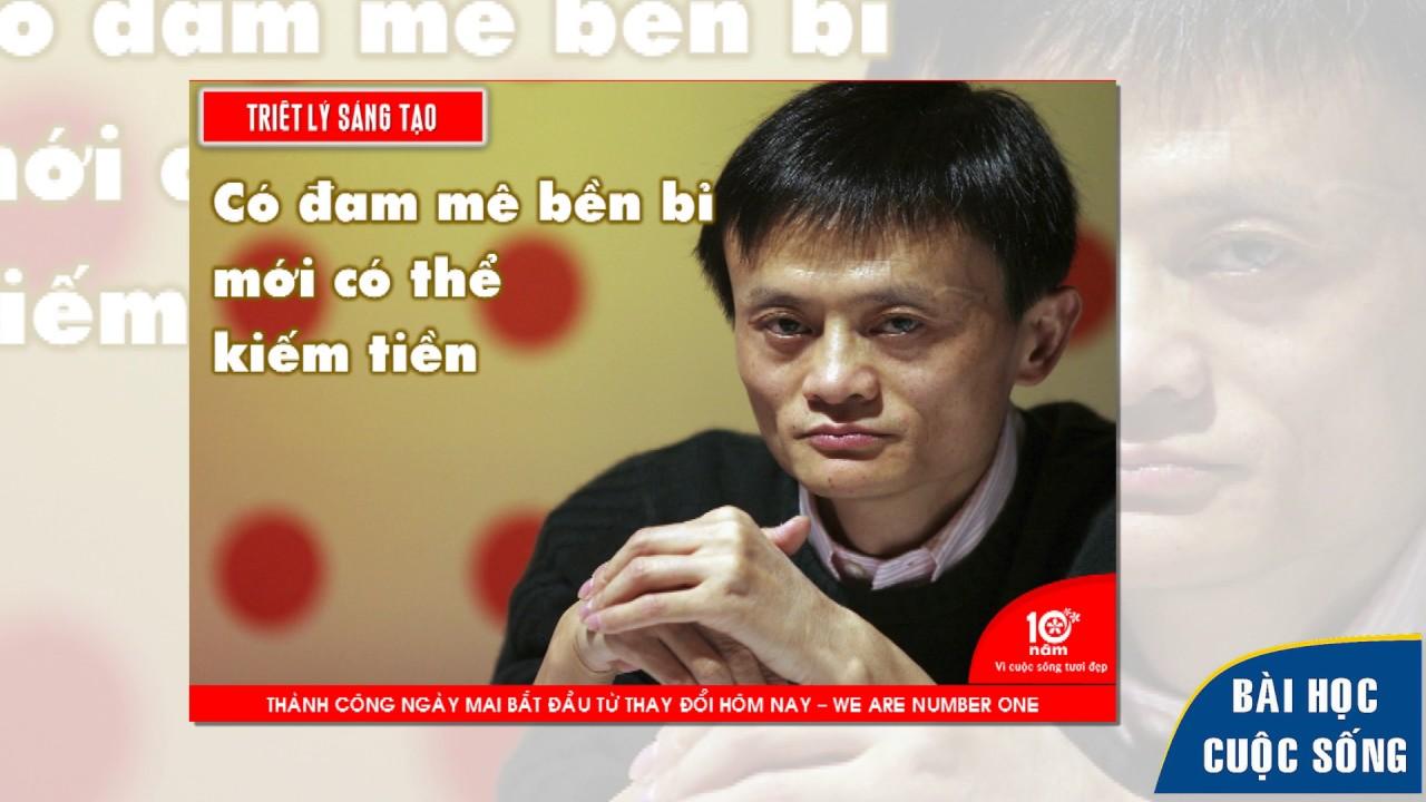 12 Triết lý sống của tỷ phú Jack Ma