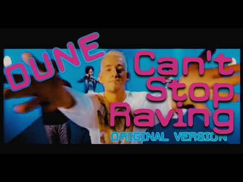 DUNE - Can't Stop Raving (HQ)