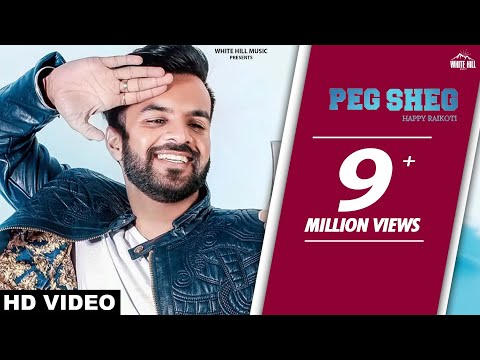 New Punjabi Songs 2018 | Peg Sheg (Full Song) Happy Raikoti - V Rakx - White Hill Music
