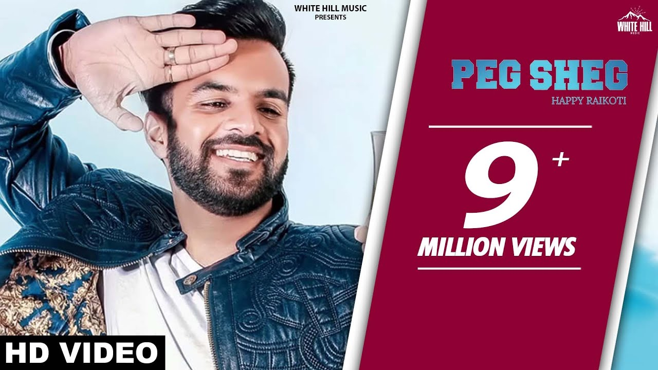 Peg Sheg (Full Song) Happy Raikoti -New Punjabi Song 2018- Latest Punjabi Songs 2018