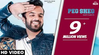 Peg Sheg (Full Song) Happy Raikoti - V Rakx -  New Punjabi Song 2018- Latest Punjabi Songs 2018