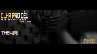 Olha Pro Céu • Gilberto Gil - Baixo Cover | Thales Vinícius