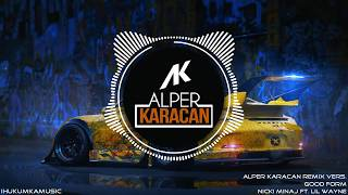 Nicki Minaj Ft. Lil Wayne - Good Form ( Alper Karacan Remix Vers.) Video