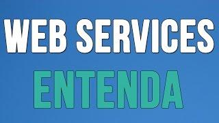 Web Services para INICIANTES (O que é, motivos para uso, como funciona, protocolos SOAP/REST)