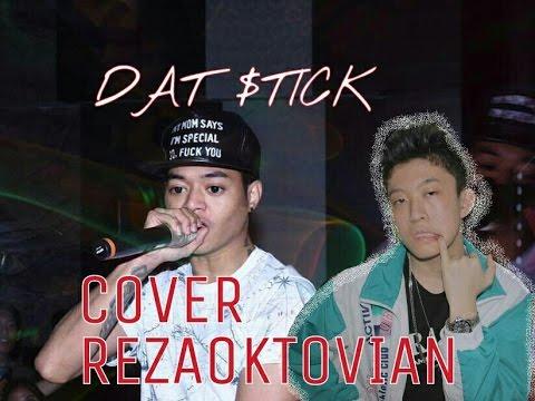 Dat $tick - Rich Chigga COVER REZAOKTOVIAN