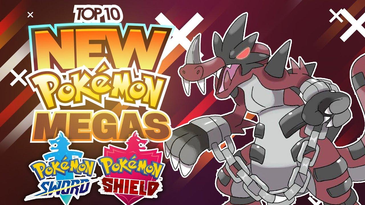 Top 10 New Mega Evolutions For Pokemon Sword Pokemon Shield