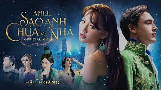 SAO ANH CHƯA VỀ NHÀ - AMEE (ft. RICKY STAR) Official M/V | Hậu Hoàng, Yura Po