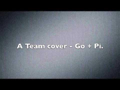 A Team Acoustic Cover (Go+Pi)