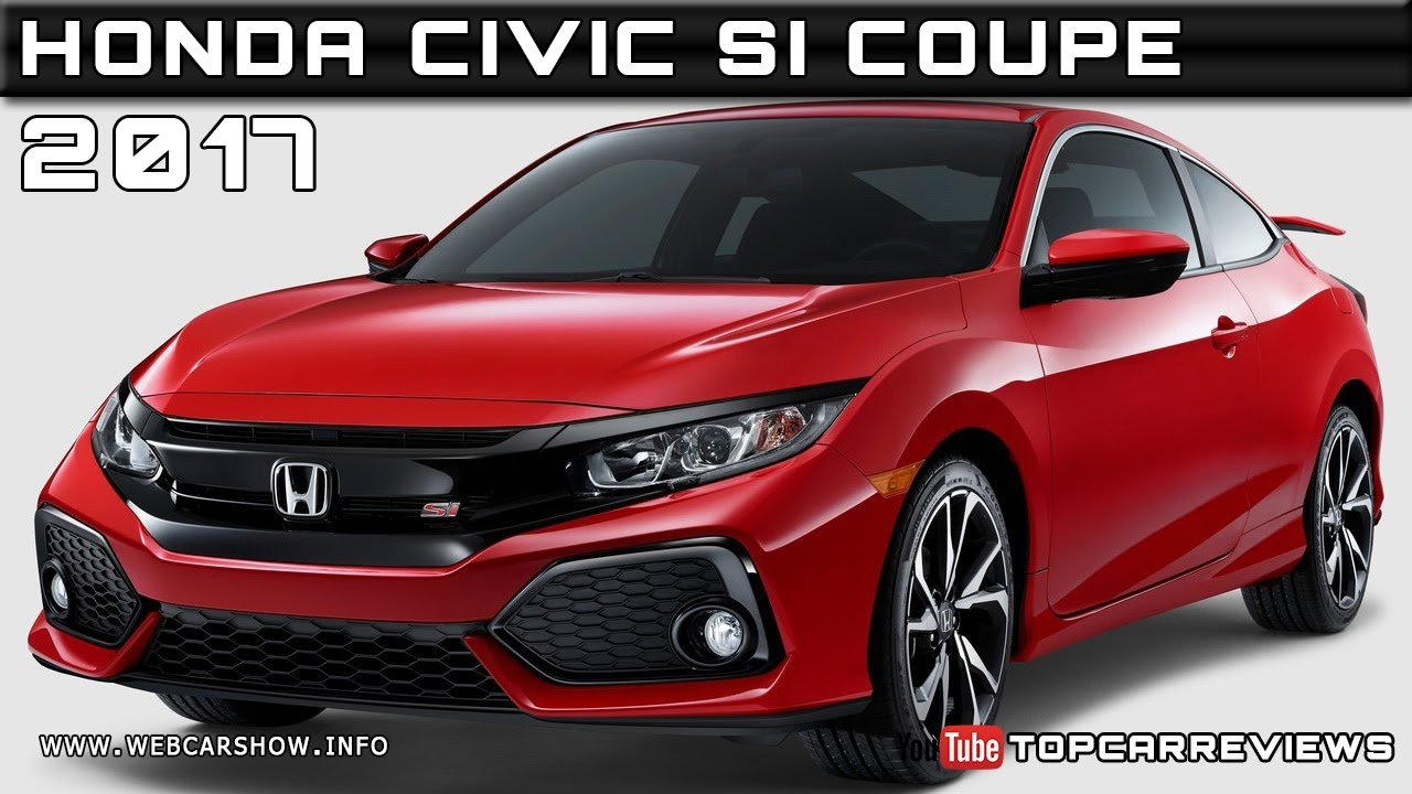 2017 Honda Civic Si Coupe Review Rendered Price Specs Release Date
