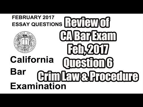 CA Bar Exam Review Feb 2017 Q6 Criminal Law & Procedure