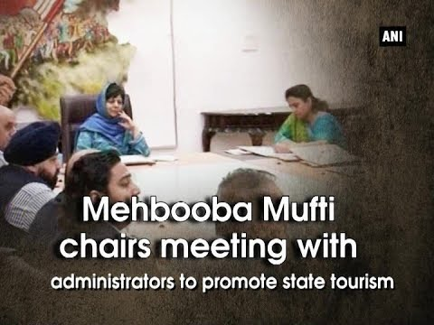 Kashmir News - Mehbooba Mufti chairs meeting with administrators to promote state tourism