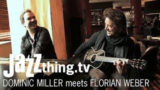 Dominic Miller feat. Florian Weber - Tisane - JAZZthing.tv exclusive - 2014