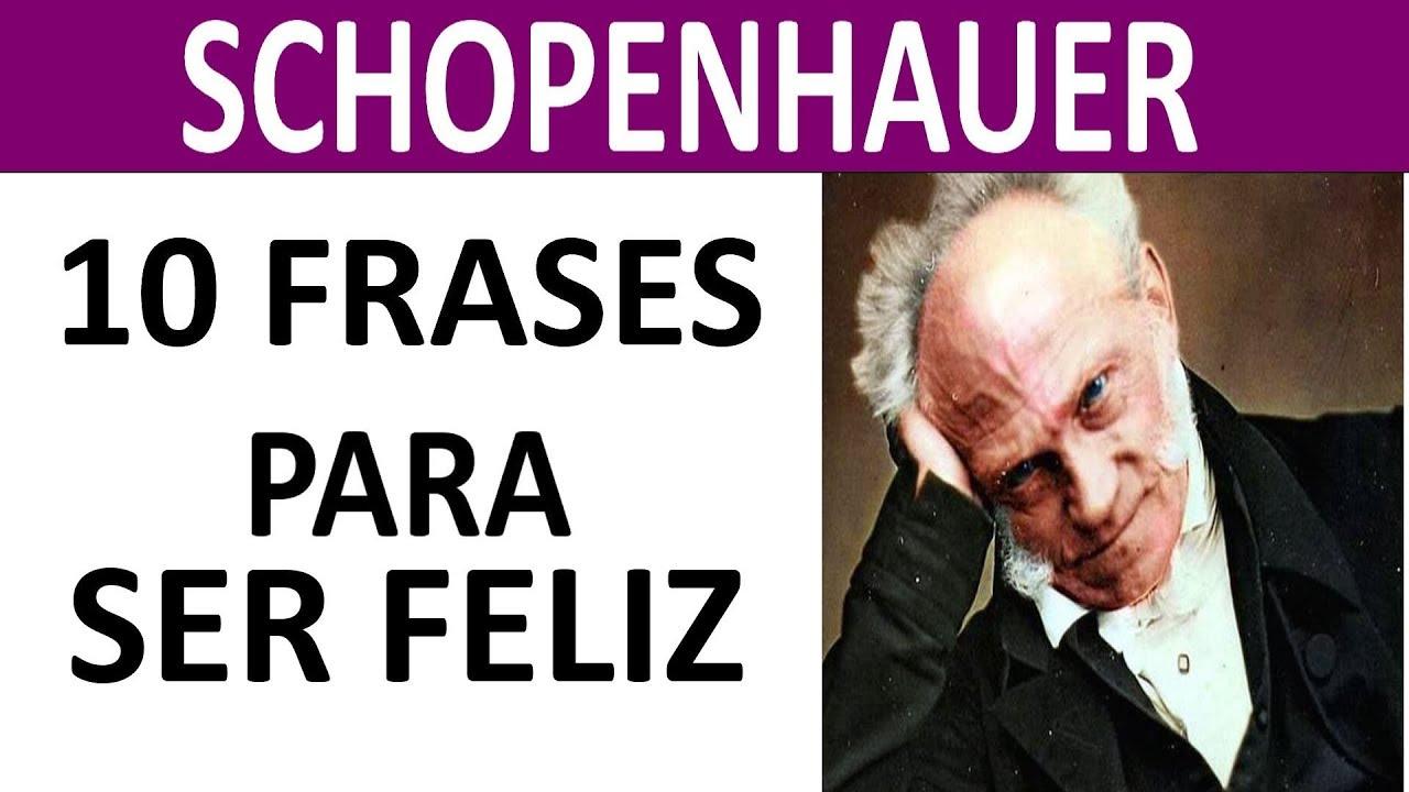 10 FRASES DE SCHOPENHAUER PARA SER FELIZ (+Explicación