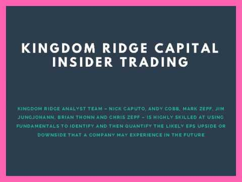Kingdom Ridge Capital Insider Trading Bottom Up Stock Pickers