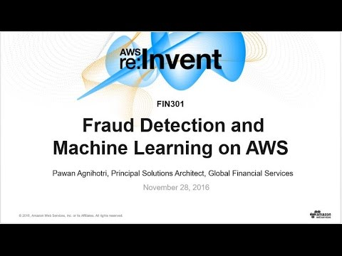 AWS re:Invent 2016: Fraud Detection with Amazon Machine Learning on AWS (FIN301)