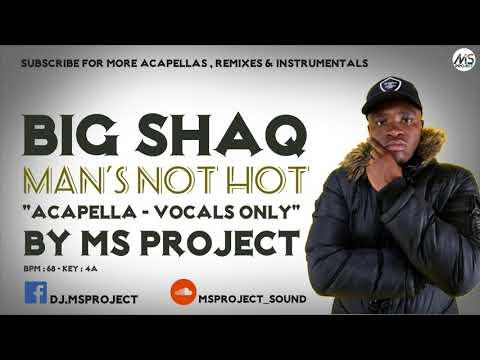 BIG SHAQ - MANS NOT HOT (Acapella - Vocals Only)