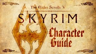 Skyrim - Character Start Guide