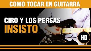 Como tocar Insisto de Ciro y los Persas en guitarra INTRO