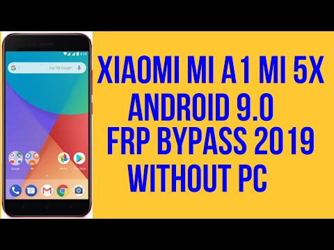 Xiaomi Mi A1 Mi 5X (MDG2) 9 0 FRP BYPASS WITHOUT PC  2019 ALL MI ACCOUNT BYPASS 2019
