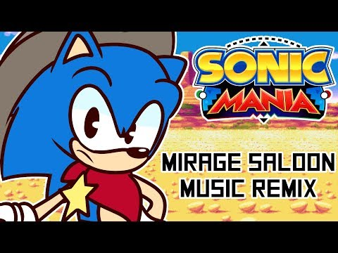 ~Through The Badlands~ Mirage Saloon | Sonic Mania Remix