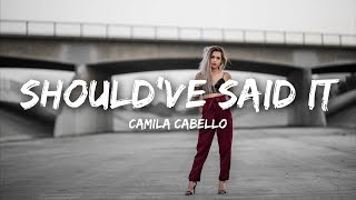 Download lagu Camila Cabello Should ve Said It