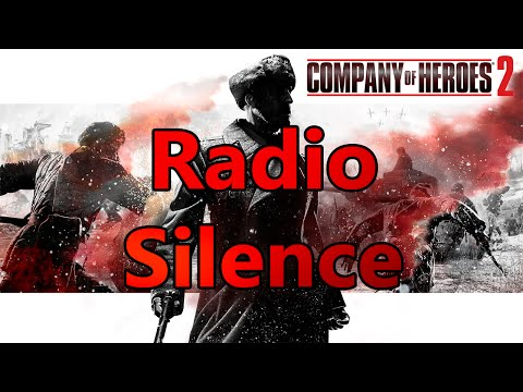 Company of Heroes 2 -Soviet Campaign Mission 9 Radio Silence Part 2