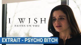 I WISH Faites un voeu : Extrait - Psycho bicth [actuellement au cinéma]