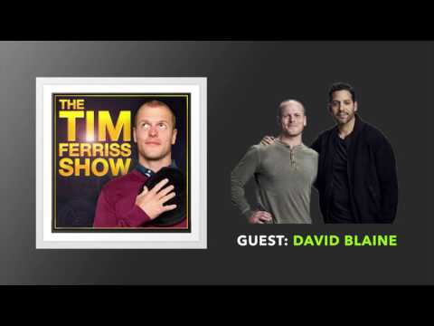 David Blaine Interview | The Tim Ferriss Show (Podcast)