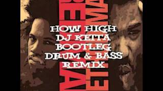 Redman & Method Man - How High (DJ KEITA Bootleg Drum & Bass Remix)
