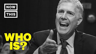 Who is Neil Gorsuch? U.S. Supreme Court Justice | NowThis