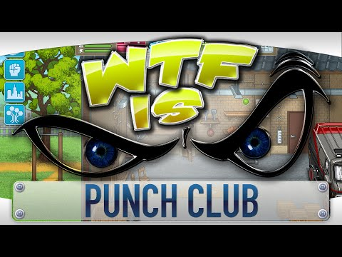 ► WTF Is... - Punch Club ?