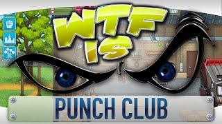 ► WTF Is... - Punch Club ?