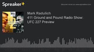 411 Ground and Pound Radio Show: UFC 227 Preview