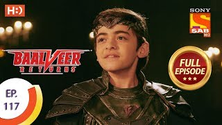 Baalveer Returns - Ep 117 - Full Episode - 19th February 2020