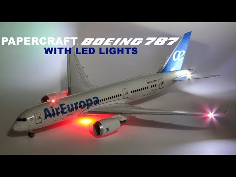 Air Europa Boeing 787-8 Papercraft With LED Lights.
