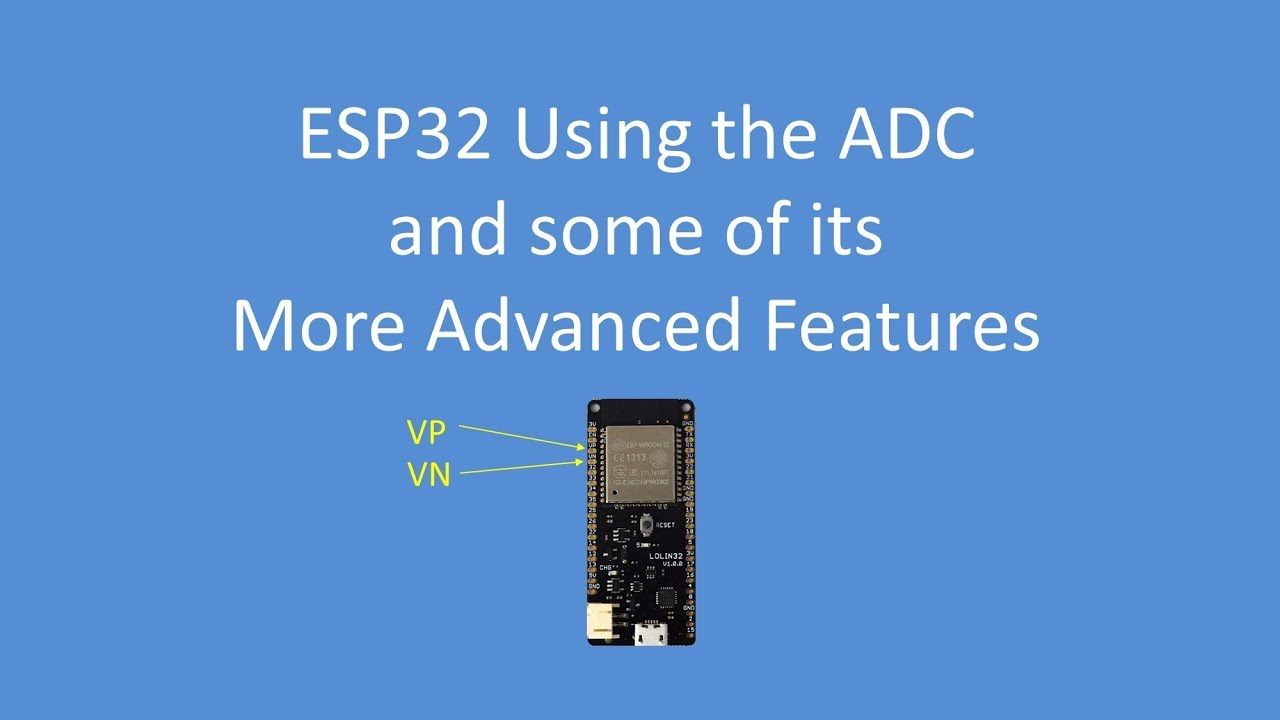 Tech Note 069 - Using the ESP32 ADC and some of its more advanced functions