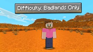 Can You  Beat Minecraft In A Badlands ONLY World?