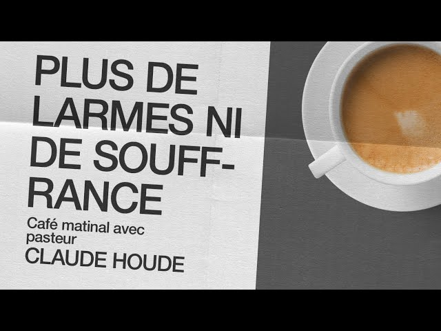 15 Janvier 2021 _Plus de larmes ni de souffrance _Claude Houde