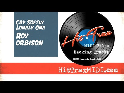 Cry Softly Lonely One Roy Orbison MIDI Files Backing Track