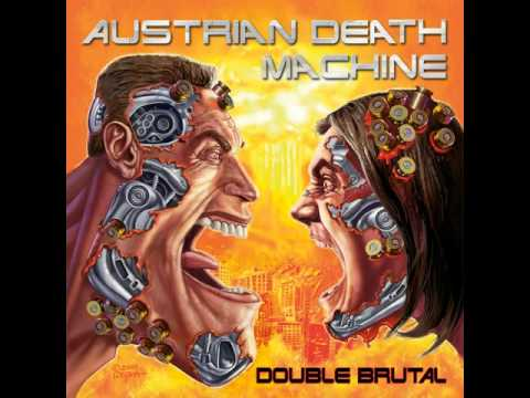 Austrian Death Machine CD 1 Double Brutal 05 Its simple if it Jiggles its fat mp3