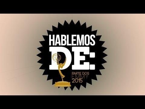 Hablemos De: Primetime Emmy 2015 (Parte 2)   LA ZONA CERO