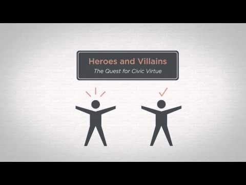 Heroes and Villains: The Quest for Civic Virtue