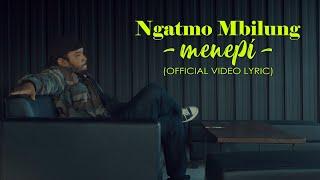 Download NGATMOMBILUNG - MENEPI ( OFFICIAL LYRIC VIDEO)