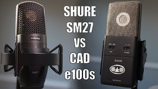 Mic Shootout: Shure SM27 vs  CAD E100s