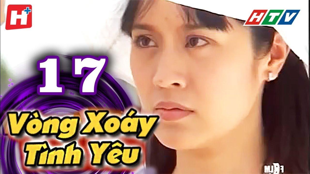 image Vòng Xoáy Tình Yêu -  Tập 17  | HTV Films Tình Cảm Việt Nam 2019