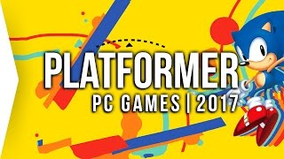 Top 10 PC ►PLATFORMER◄ Games to Watch in 2017! | Upcoming Platform Games