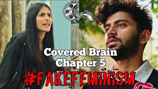 Covered Brain Chapter 5 | Fake Feminism | Short Film | Hindi Short Films | Silver Moon Entertainment